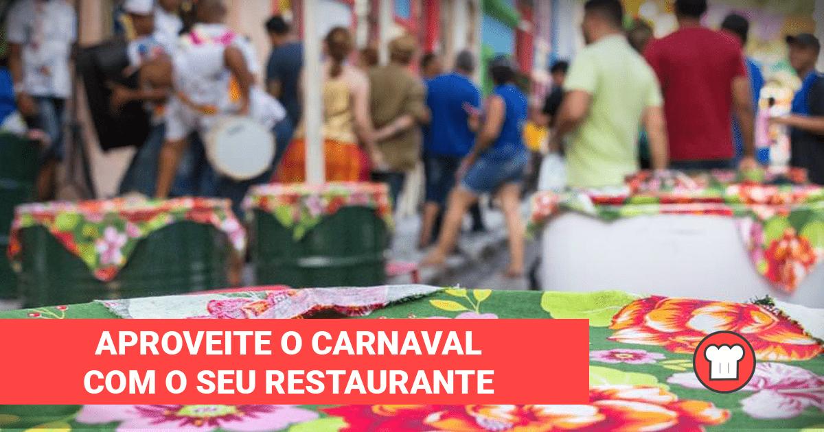 Aproveite o carnaval com o seu restaurante